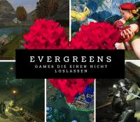 Evergreens // Games die einen nicht loslassen